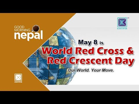 World Red Cross and Red Crescent Day | Good Morning Nepal - 08 May 2018