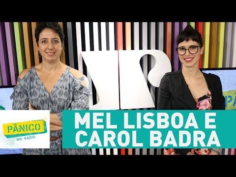 Mel Lisboa e Carol Badra - Pânico - 28/09/17