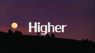 Dylan Bernard - Higher (Lyrics)