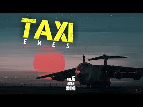 Exes - Taxi (Lyrics)