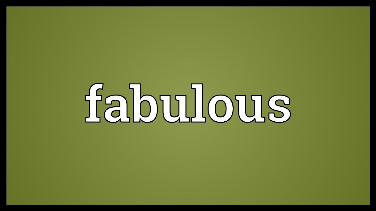 Fabulous Meaning