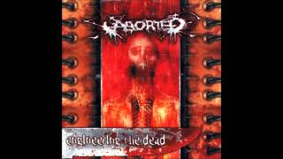 Aborted -  Engineering The Dead (2001) Ultra HQ
