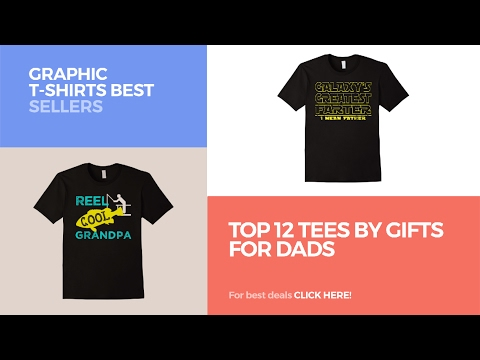 Top 12 Tees By Gifts For Dads // Graphic T-Shirts Best Sellers