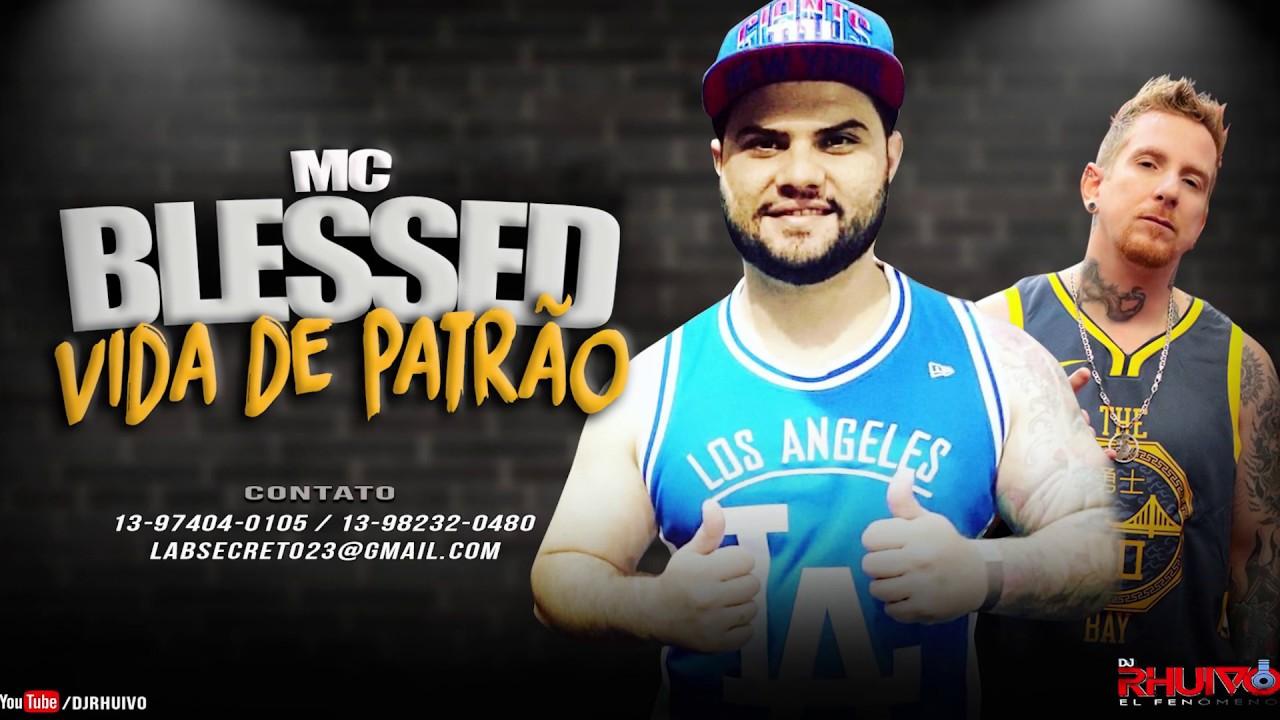 Mc Blessed - Vida de Patrão [Web-Clipe Oficial] Prod. DJ Rhuivo.
