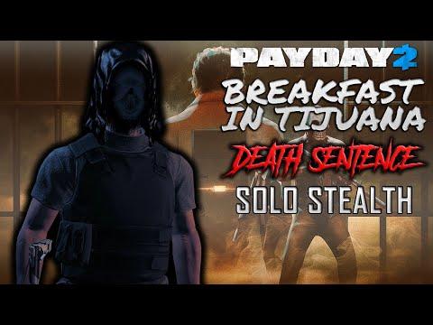 PAYDAY 2 - Breakfast in Tijuana Solo Stealth (Death Sentence)  