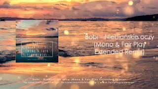 Bobi - Niebiańskie oczy (Mono & Fair Play - Extended remix)