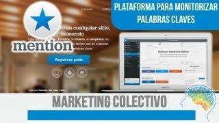 Mention (plataforma para monitorizar palabras claves) en Marketing Colectivo