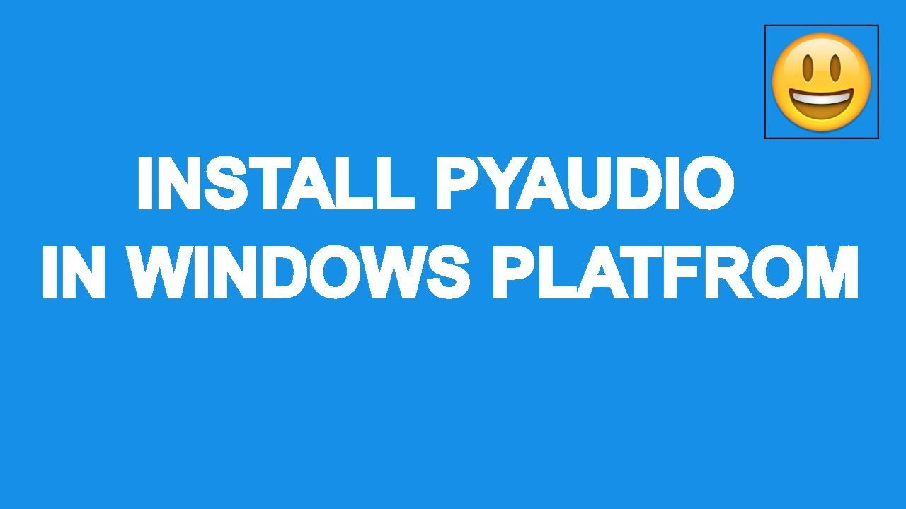 Install PyAudio in windows platfrom