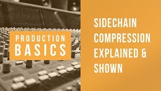 Ableton Live Production Basics 03 | Sidechain Compression Explained | Sidechaining Tutorial