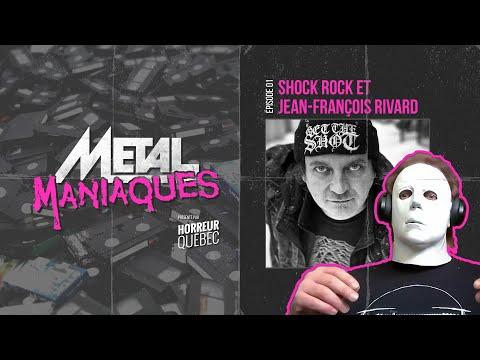 [Métal Maniaques] Shock Rock avec Jean-François Rivard
