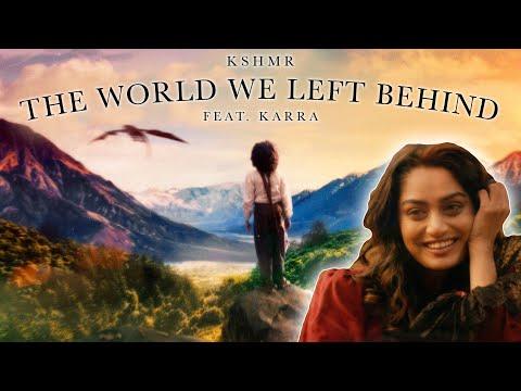 Смотреть клип Kshmr Ft. Karra - The World We Left Behind