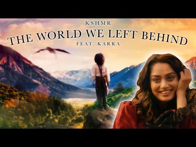 KSHMR - The World We Left Behind (feat. KARRA) [Official Music Video]