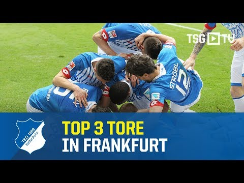 TSG Hoffenheim - Top 3 Auswärtstore in Frankfurt