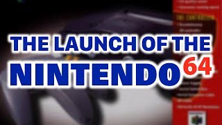 The Launch of the Nintendo 64 (1996) | Classic Gaming Quarterly