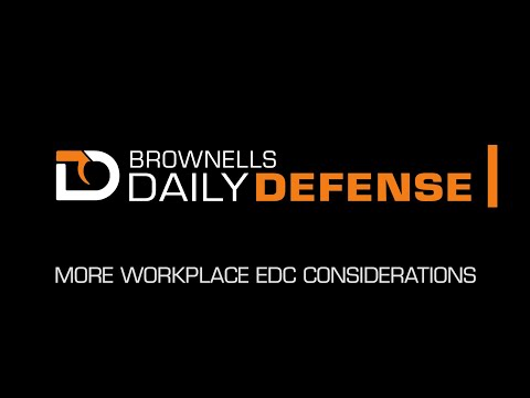 Daily Defense #33: More Workplace EDC Considerations