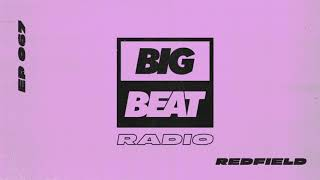 Big Beat Radio: EP #67 - Redfield (Balls To The Walls Bangers Mix)