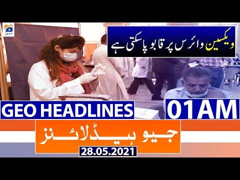 Geo Headlines 01 AM | 28th May 2021