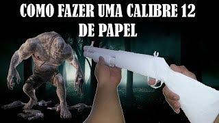 SUPER ARMA DE PAPEL – CALIBRE 12 - CRIANDO ARMINHA RÉPLICA MONSTRA - PlayJogos&Projetos