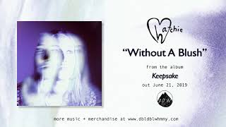 Hatchie - Without A Blush (Official Audio)