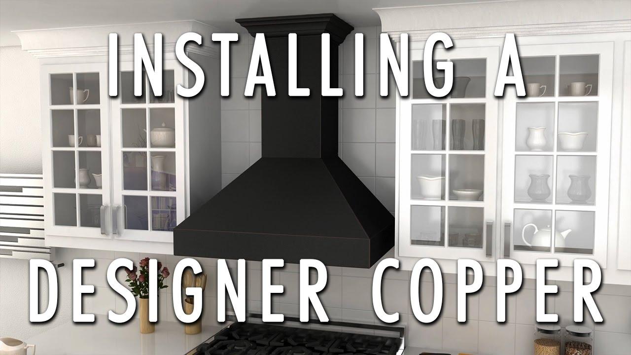 How to install a designer copper wall range hood zline range hood installation