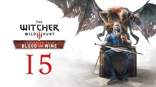 WITCHER 3: Blood and Wine #15 - Goodness, Gracious, Great Balls of Granite!
