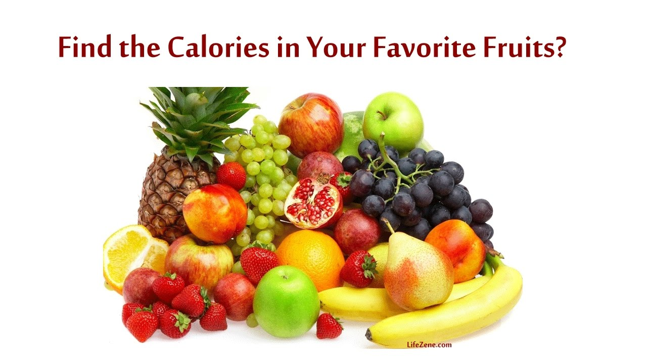 Calories In Fruits Chart Best For Weight Loss Glowing Skin You