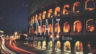Nait - Ardiendo como Roma (prod. Cábalas)