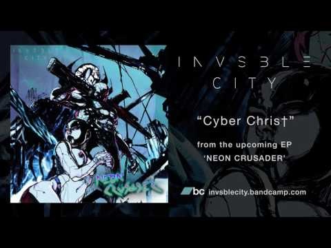 """INVSBLE CITY - """"Cyber Chris†"""" (Official Track)"""