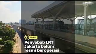 Penyebab LRT Jakarta belum resmi beroperasi