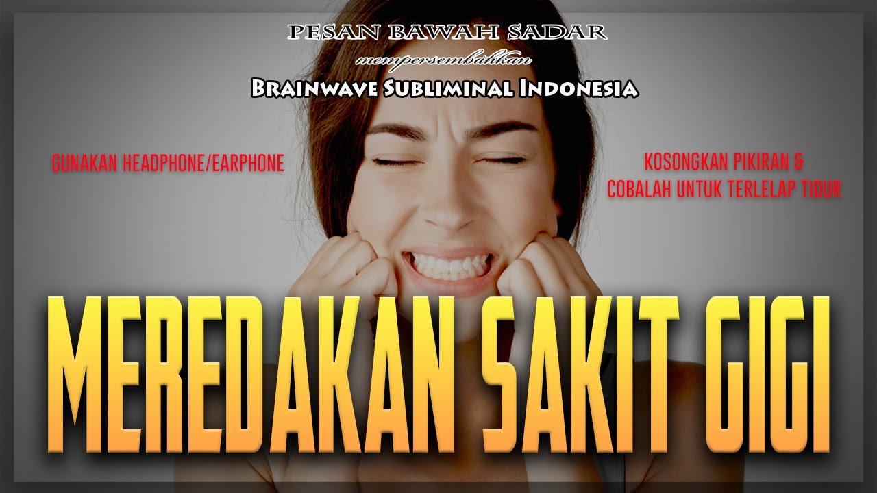🎧 MEREDAKAN SAKIT GIGI ★ Cepat Menghilangkan Rasa Sakit Gigi / Gusi   Brainwave Subliminal Indonesia