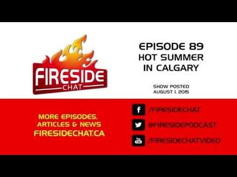Fireside Chat Episode 89: Hot Summer in Calgary