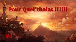 Pour Quel'Thalas !!! -Ep 1- Le Trio de Sang - Let's Play World of Warcraft