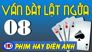 Ván Bài Lật Ngửa Tập 8   Vòng Hoa Trước Mộ   Phim Việt Nam Hay