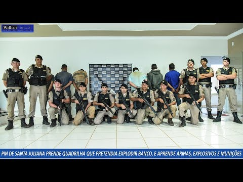 Quadrilha que pretendia explodir banco, é presa pela PM de Santa Juliana/MG.