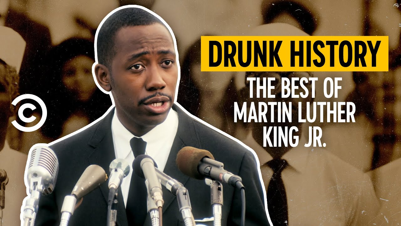 Moments in the Life of Martin Luther King Jr. - Drunk History