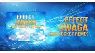 EFFECT   UWAGA  TOM SOCKET REMIX