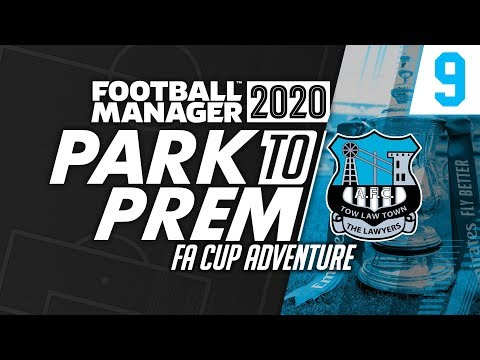 Park To Prem FM20 | Tow Law Town #9 - FA CUP ADVENTURE! | Football Manager 2020