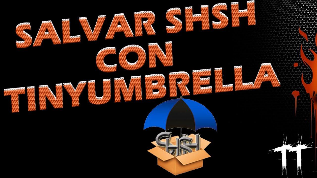 SALVAR SHSH BLOBS   TINYUMBRELLA   PARA HACER DOWNGRADE DE IOS