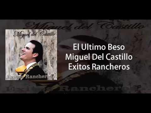 Miguel Del Castillo -El Ultimo Beso