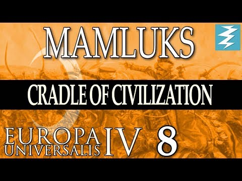 THE TURKS STRIKE [8] - MAMLUKES - Cradle of Civilisation EU4 Paradox Interactive