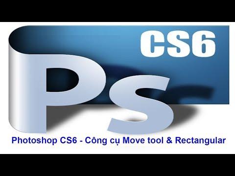 ✅ Hướng dẫn sử dụng photoshop CS6 - Công cụ Move tool & Rectangular marquee tool