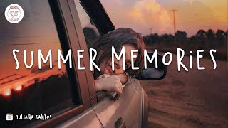 Summer Memories - Chill vibes music playlist 🍒