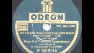 Det var paa Frederiksberg og andre Steder (Foxtrot Potpourri ) - Aage Juhl Thomsen 1938