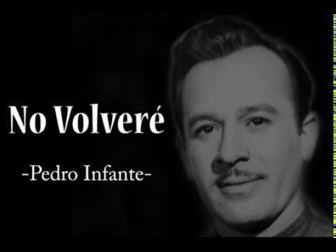 No volveré - Pedro Infante. (Letra)