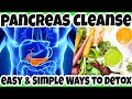 GREAT WAYS to Cleanse Your PANCREAS Naturally - HOW to Do Pancreas DETOX?