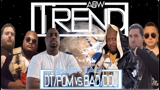 Prophets Of Madness/Downtown vs. Disciples Of Legion/B.A.D (AOW: Trend)