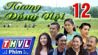 THVL   Hương đồng nội - Tập 12