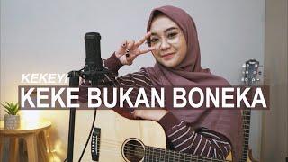 Download lagu KEKE BUKAN BONEKA - KEKEYI ( COVER BY REGITA ECHA )