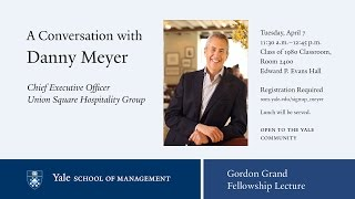 Gordon Grand Lecture: A Conversation with Danny Meyer, CEO, Uni