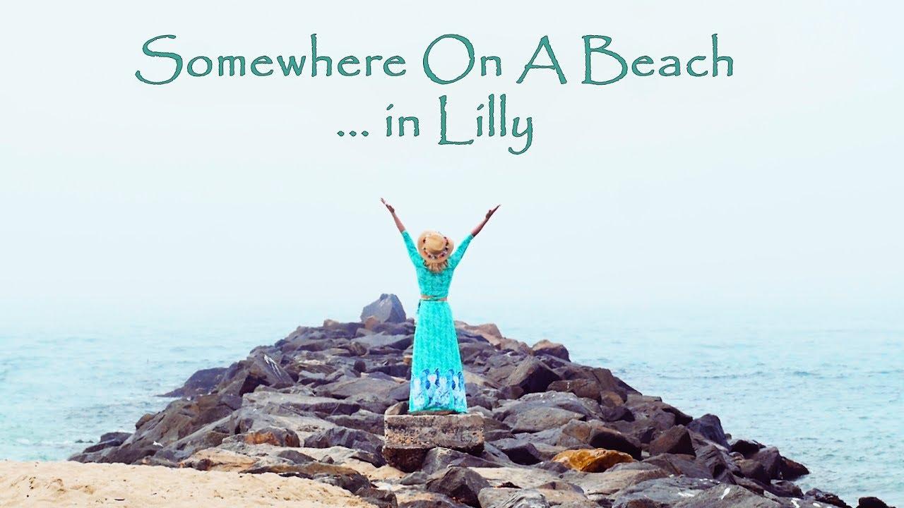 cd52352c2fef8b Somewhere On A Beach ... in Lilly - YouTube